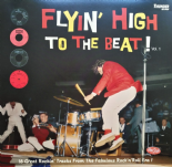 LP - VA - ▶▶ FLYIN'' HIGH TO THE BEAT ◀◀ 16 Tracks from The Fabulous R''n''R Era!!!